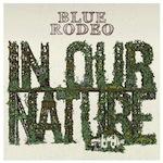 BlueRodeo-InOurNature-Cover_500