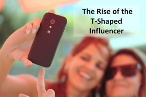 The Rise of the T-Shaped Influencer