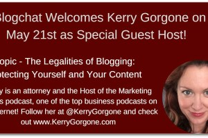 Kerry Gorgone Joins #Blogchat to Answer Your Legal Questions About Blogging!