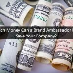 How Much Money Can a Brand Ambassador Program Save Your Company?
