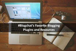 #Blogchat's Favorite Blogging Resources