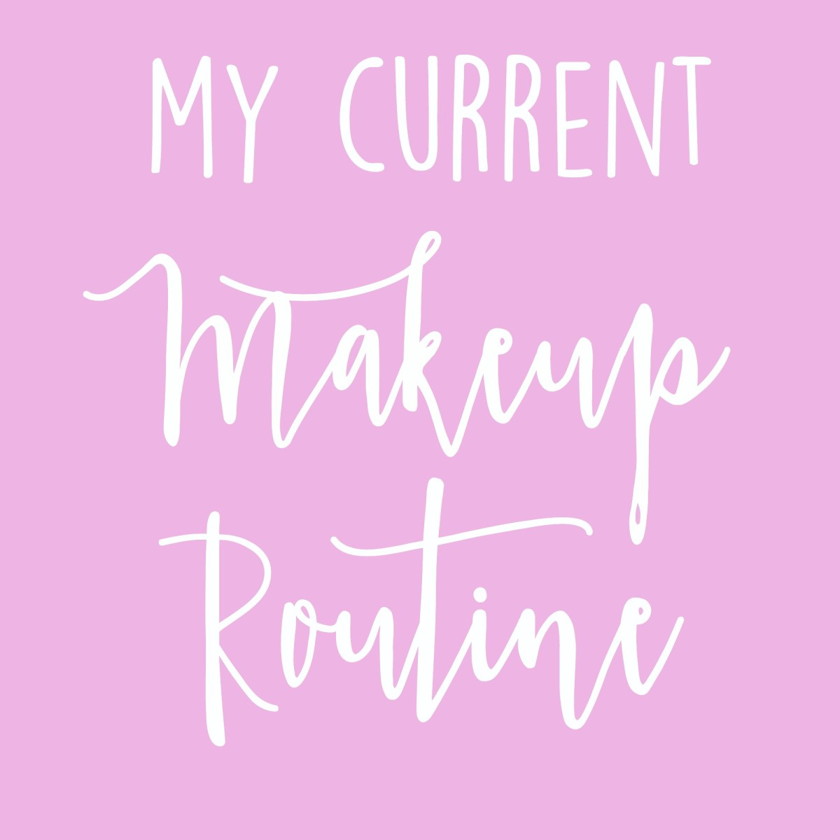 My Current Makeup Routine Mackenzie Kendall