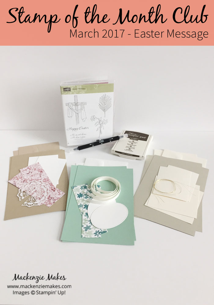 Stamp of the Month Club - Easter Message – The March 2017 online card class will feature the Easter Message stamp set. Sign up by March 12 to join in on this class. Click through for more details. | #mackenziemakes #makewithme #stampinup | www.mackenziemakes.com