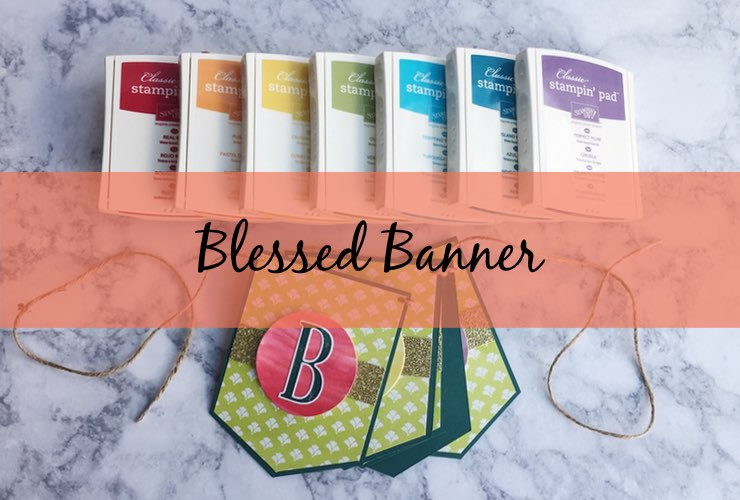 Blessed Banner – Click through to learn how to make a banner inspired by St. Patrick's Day.   #mackenziemakes #makewithme #stampinup   www.mackenziemakes.com