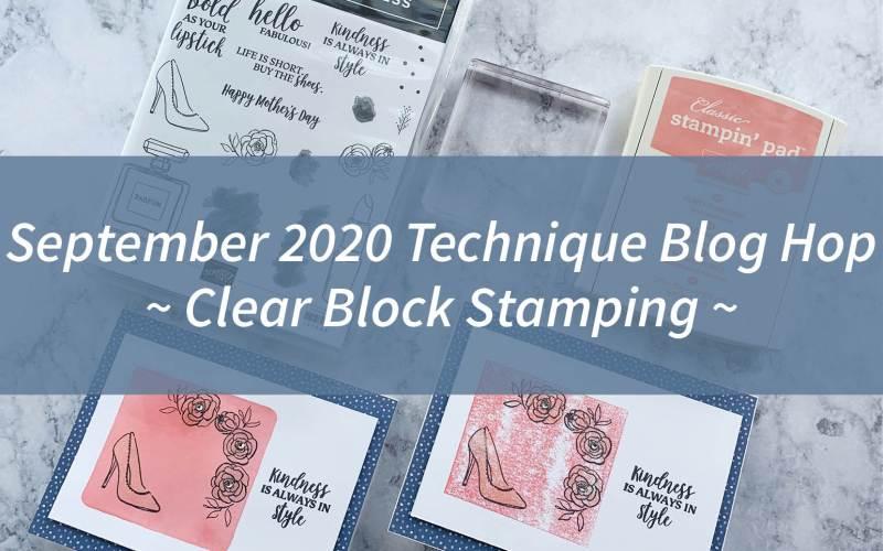 September 2020 Technique Blog Hop – Clear Block Stamping