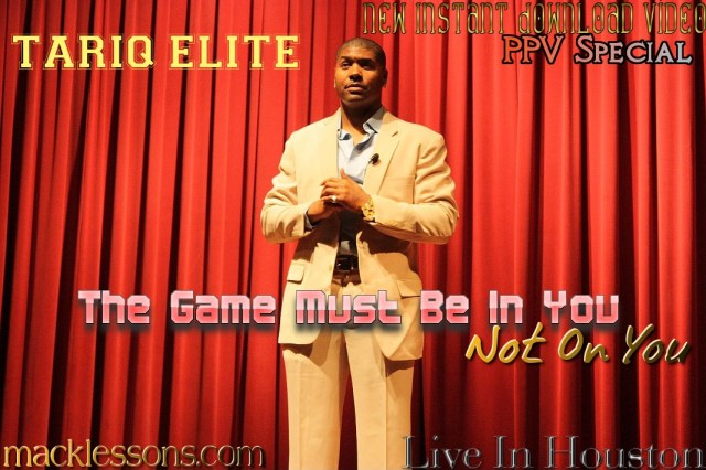 Game%20Must%20Be%20In%20You - Tariq Elite Nasheed - Macklessons PPV Specials