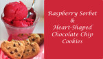 Raspberry Sorbet with Heart-Shaped Chocolate Chip Cookies