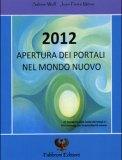 2012 Apertura dei Portali nel Mondo Nuovo