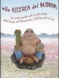 Alla Ricerca del Buddha