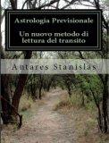 Astrologia Previsionale - Un nuovo metodo di lettura del transito