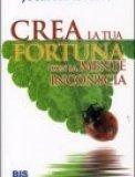 Crea la Tua Fortuna con la Mente Inconscia
