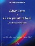 Edgar Cayce e le Vite Passate di Gesù