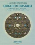 Guida Completa alle Griglie di Cristalli