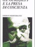 G.I. Gurdjieff e la Presa di Coscienza