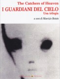 I Guardiani del Cielo - The Catchers of Heaven