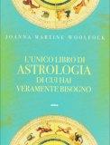 L'unico Libro di Astrologia di cui hai Veramente Bisogno