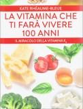 La Vitamina che ti farà Vivere 100 Anni