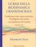 Le Basi della Biodinamica Craniosacrale - Vol. 2