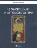Le Dimore Lunari in Astrologia Elettiva