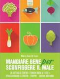 Mangiare Bene per Sconfiggere il Male