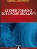 Le Onde Cosmiche ed i Circuiti Oscillanti