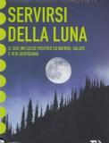 Servirsi della Luna - Lunario 2016/2025