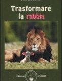 Trasformare la Rabbia