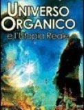 Universo Organico e l'Utopia Reale