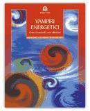 """VAMPIRI ENERGETICI Come riconoscerli, come difendersi di Mario Corte  Il """"vampiro energetico"""" è colui che si nutre della nostra energia vitale, spesso in modo inconsapevole, in virtù di una natura che lo spinge a """"prosciugare"""" le riserve di chi lo avvicina. Imparerete le regole fondamentali dell'anti vampiro, a riconoscere i sintomi dell'aggressione vampirica e come creare uno scudo di protezione...."""