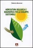 Agricoltura Biologica e Biodinamica per lo Sviluppo Sostenibile