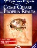 Come Creare la Propria Realtà