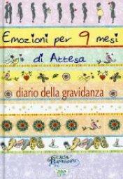 Giulia Pianigiani Emozioni per 9 Mesi di Attesa - Diario della Gravidanza