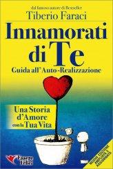 Innamorati di Te - Guida all'Auto-Realizzazione - Libro