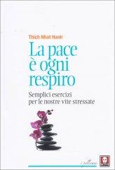 La Pace è Ogni Respiro - Libro