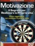 Motivazione: Il Segreto per Realizzare la Propria Vita - DVD