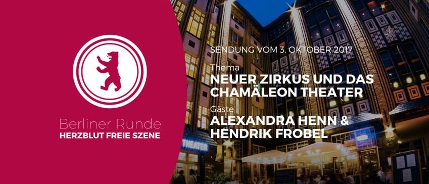 Neuer Zirkus und das Chamäleon Theater Berlin