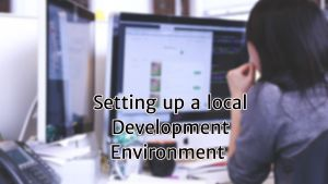 Setting up a local development environment