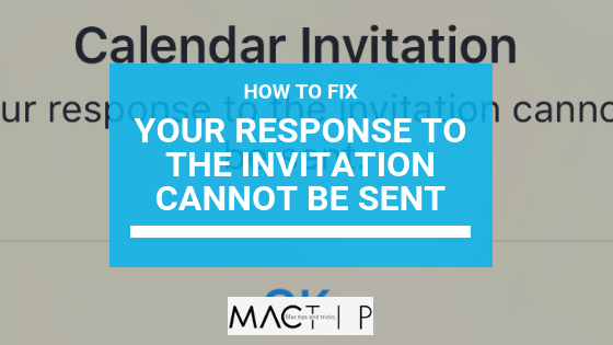 Fix Error Your Response To The Invitation Cannot Be Sent Calendar Mactip