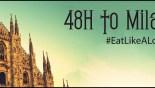 48 ώρες στο Μιλάνο: Eat Like A Local