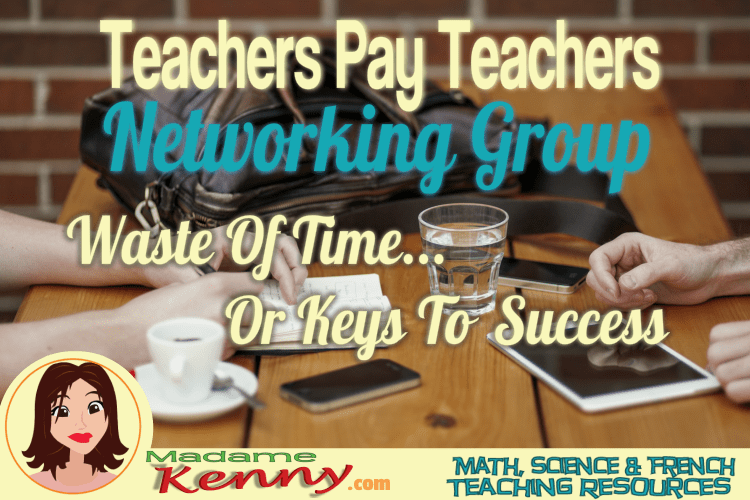 Teachers Pay Teachers Networking Group…Waste Of Time Or Keys To Success