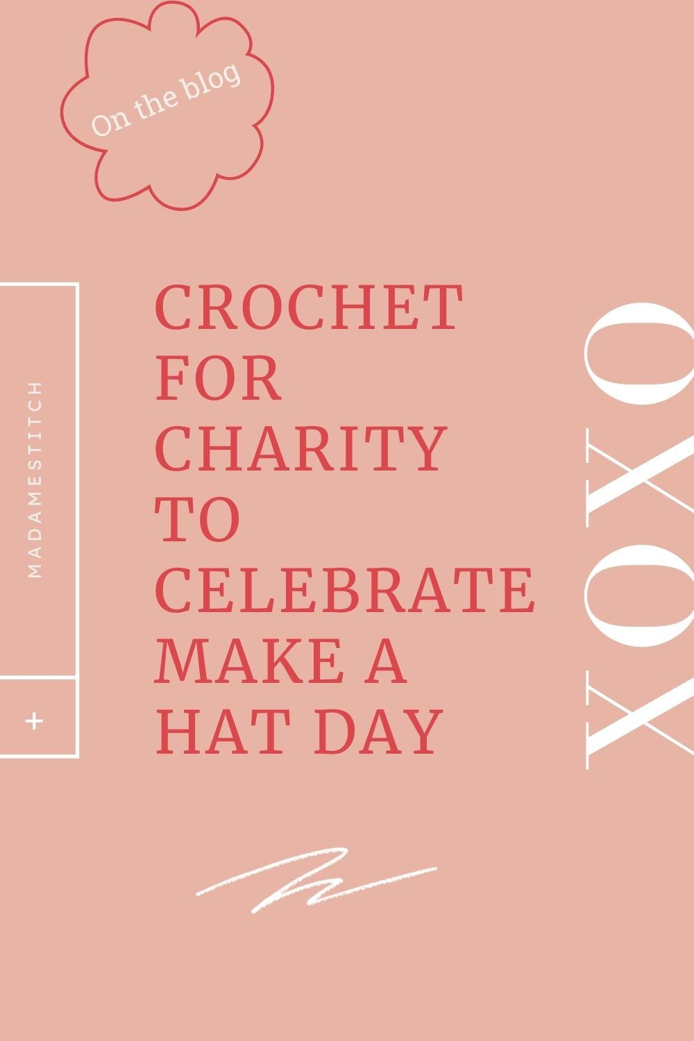 Crochet for Charity on Make a Hat Day   blog post by MadameStitch