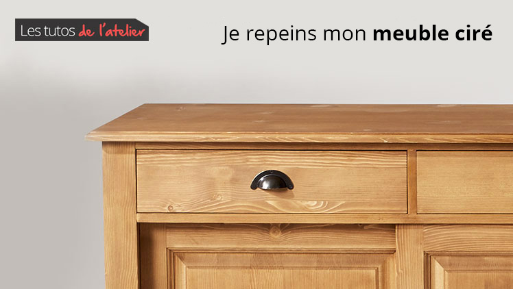 Tuto Comment Repeindre Un Meuble Cire Made In Meubles