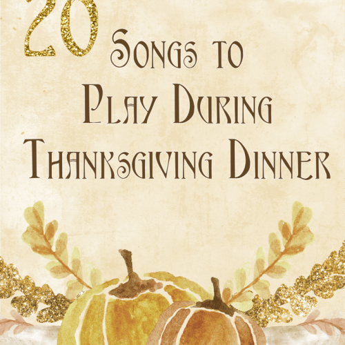 Top 20 Songs to Listen to During Thanksgiving Dinner