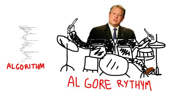 Al Gore Rhythm. Not to be confused with the google algorithm