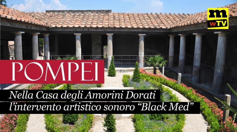 VIDEO – Interventi sonori nell'area archeologica: è il progetto artistico Black Med Pompeii