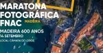 "FNAC PHOTOGRAPHIC MARATHON ""600 YEARS OF MADEIRA"""