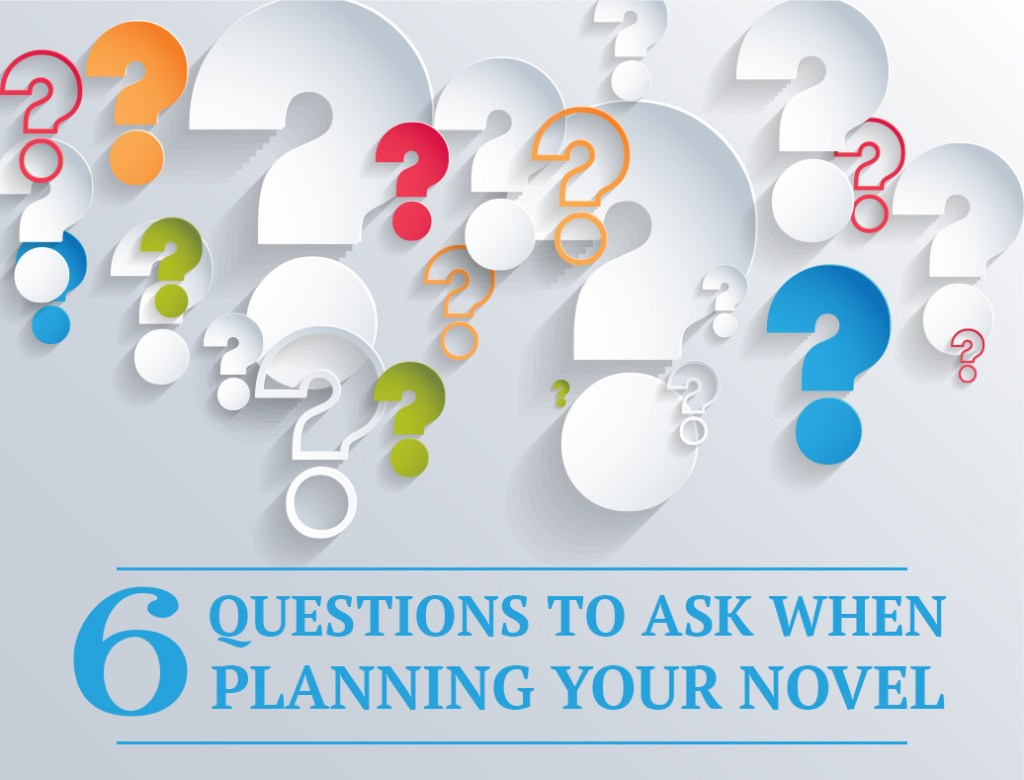 6 Questions to Ask When Planning Your Novel Image