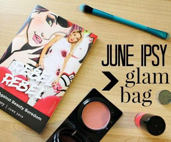 June IPSY Glam Bag 2016