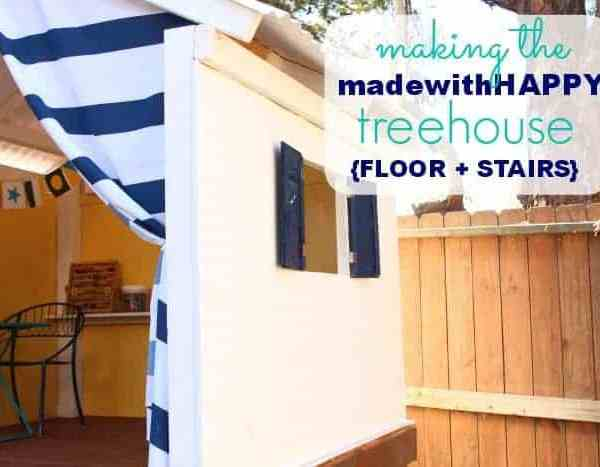 Making the Made with HAPPY Treehouse – Floor + Stairs