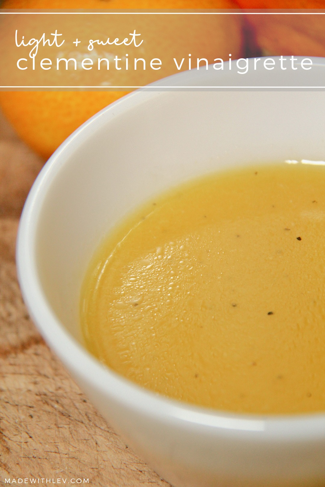 Clementine vinaigrette is a super flavorful and light salad dressing that captures the sweet yumminess of clementines beautifully.